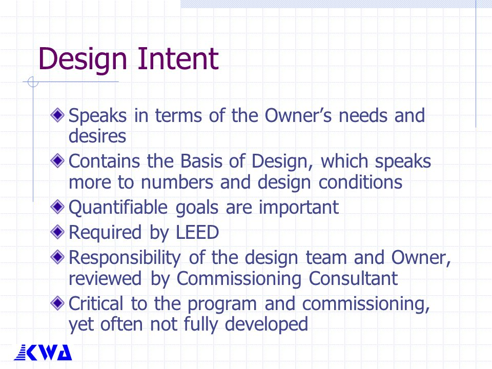 Design Intent Speaks in terms of the Owner's needs and desires