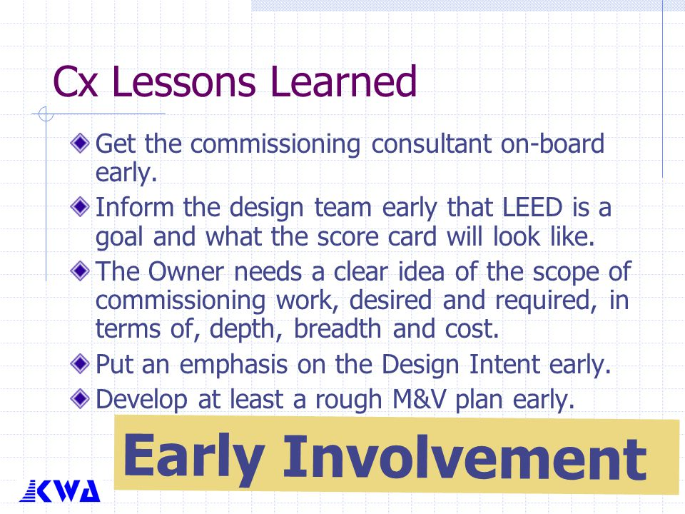 Early Involvement Cx Lessons Learned