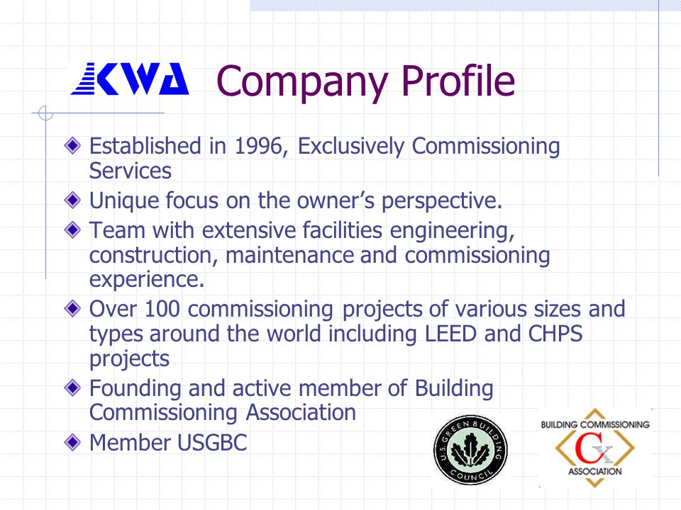 Company Profile Established in 1996, Exclusively Commissioning Services. Unique focus on the owner's perspective.