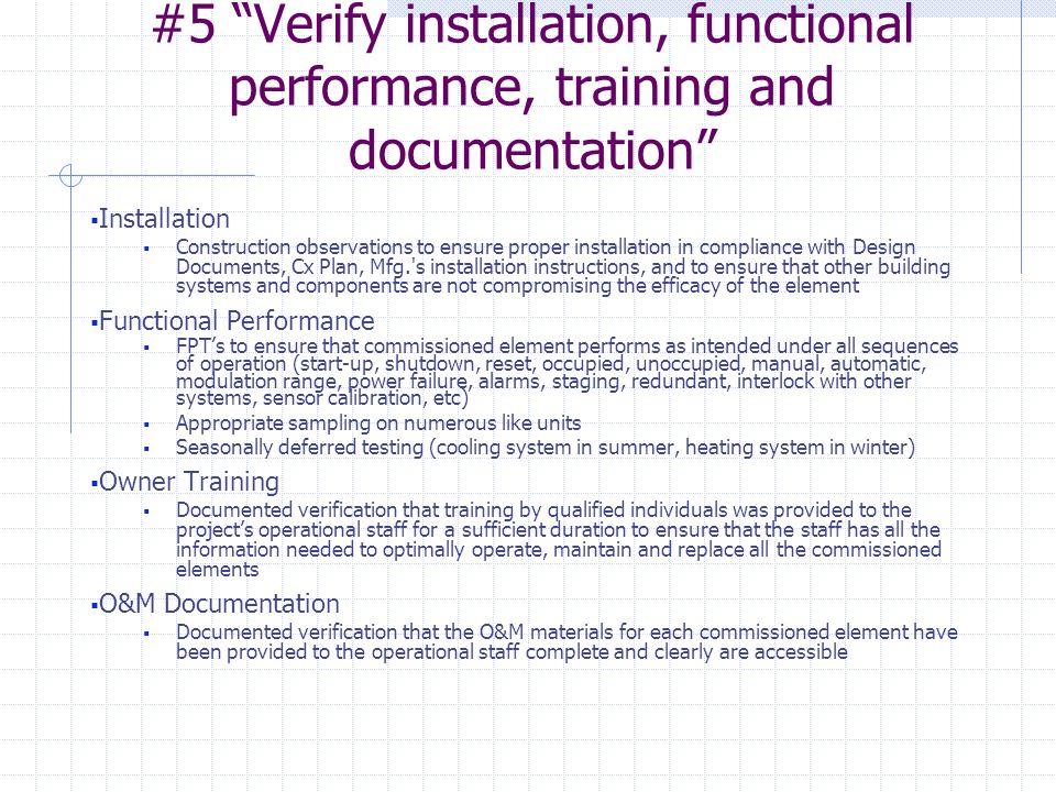 #5 Verify installation, functional performance, training and documentation