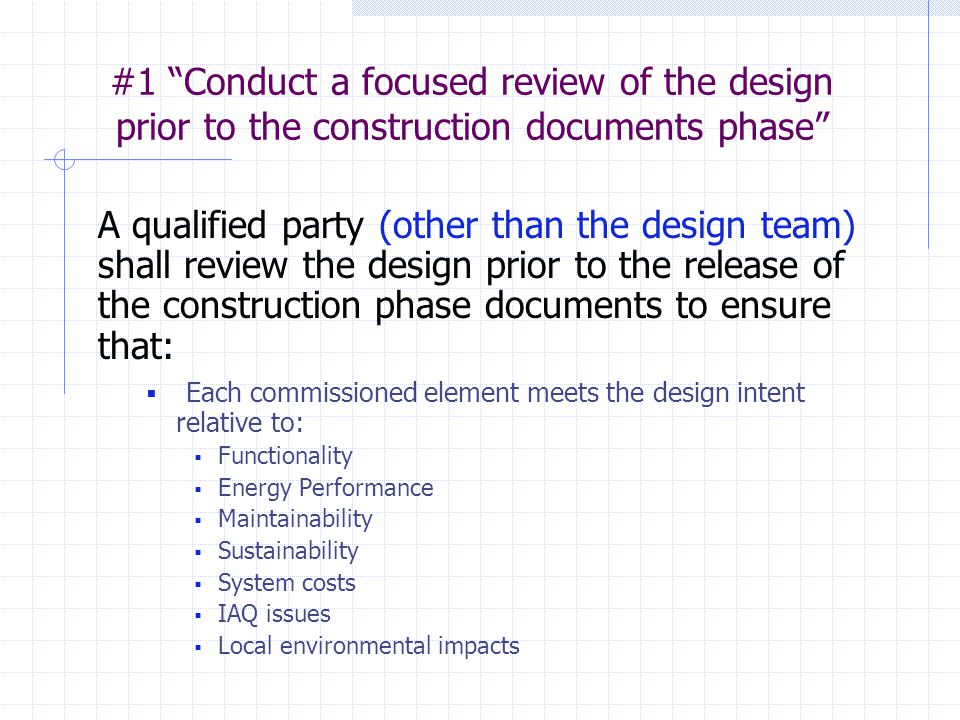 #1 Conduct a focused review of the design prior to the construction documents phase