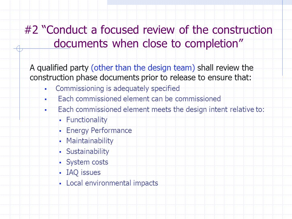 #2 Conduct a focused review of the construction documents when close to completion