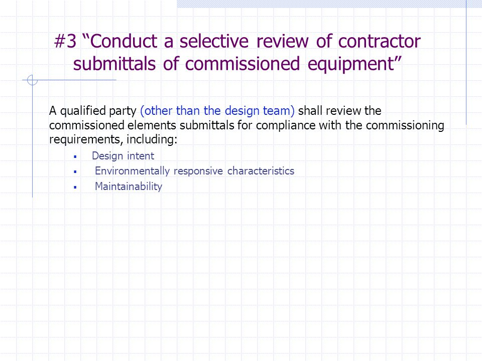 #3 Conduct a selective review of contractor submittals of commissioned equipment