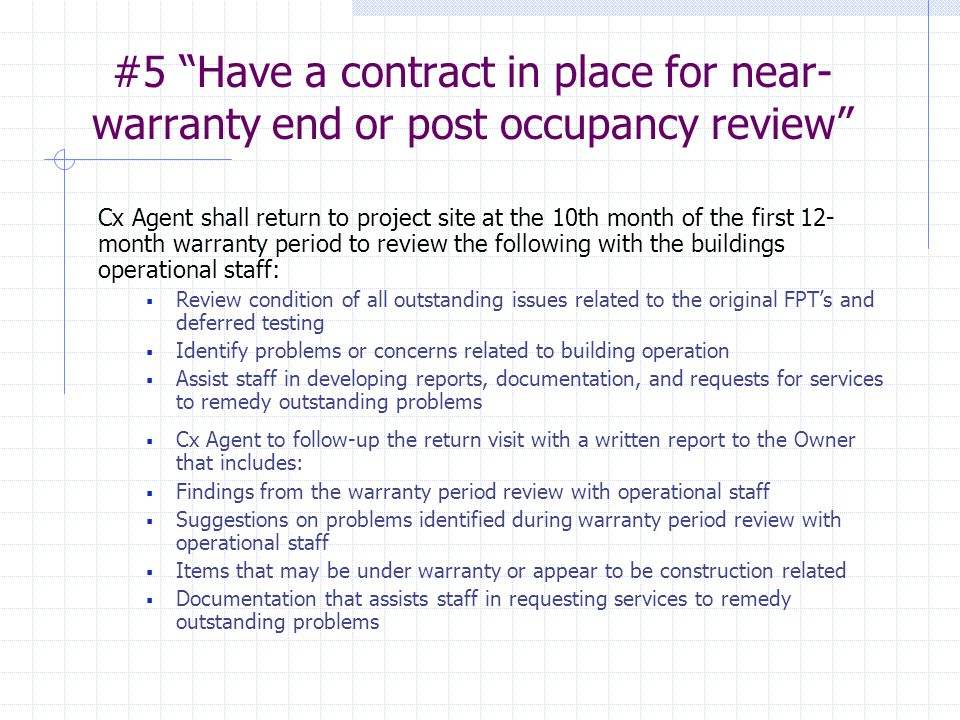 #5 Have a contract in place for near-warranty end or post occupancy review