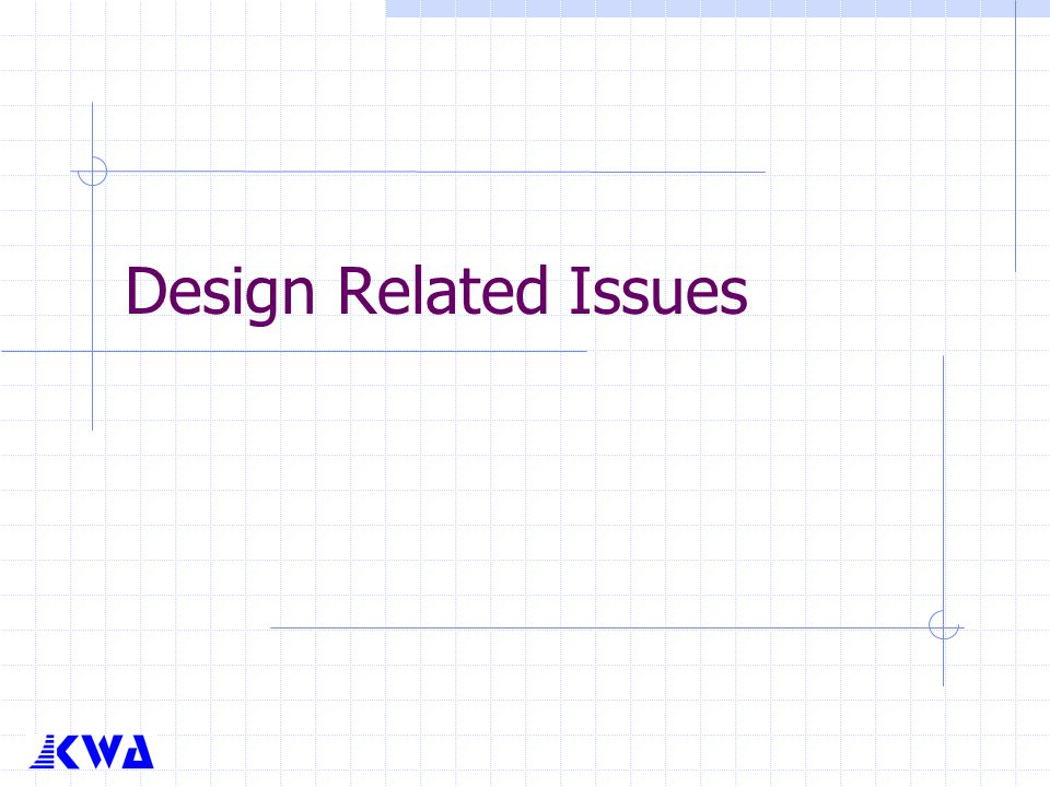 Design Related Issues