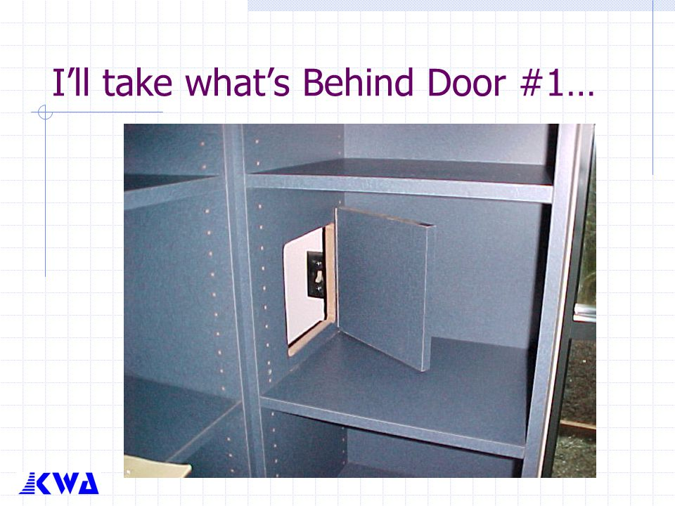 I'll take what's Behind Door #1…