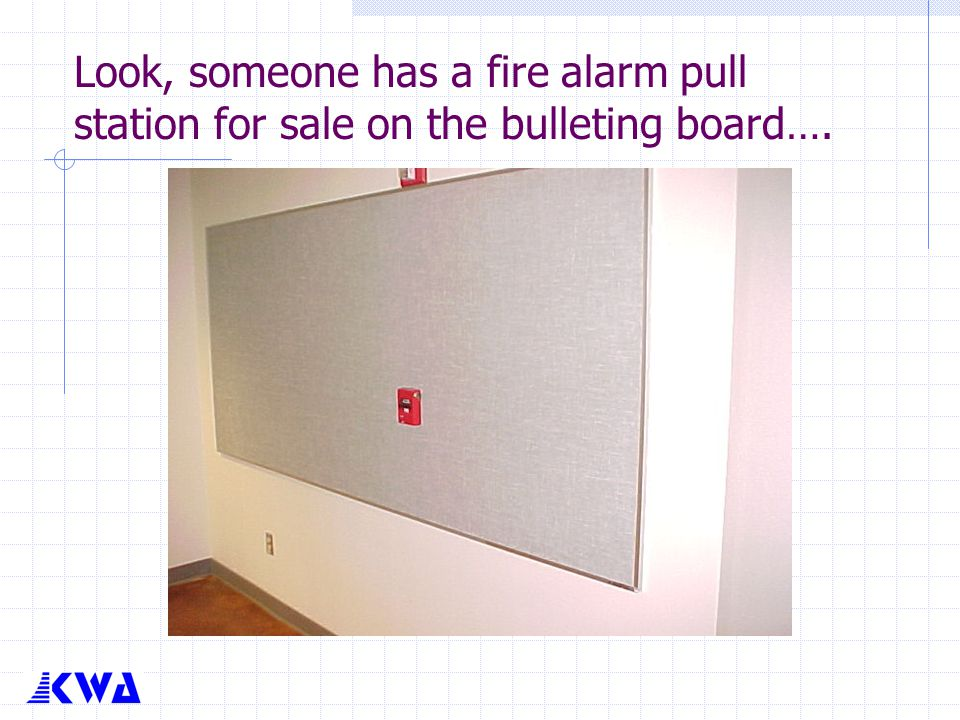 Look, someone has a fire alarm pull station for sale on the bulleting board….