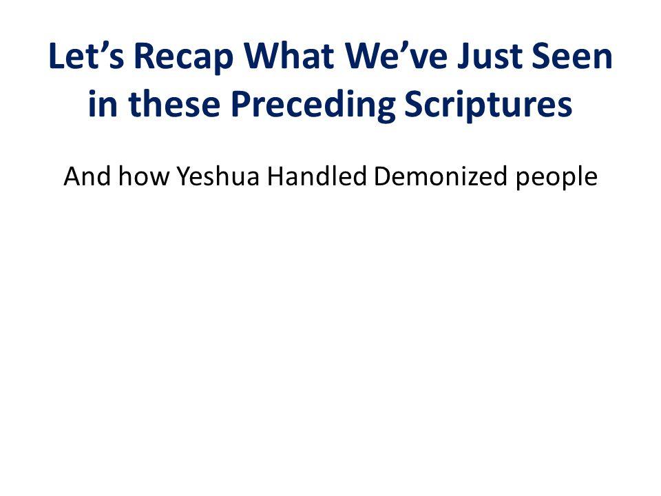 Let's Recap What We've Just Seen in these Preceding Scriptures