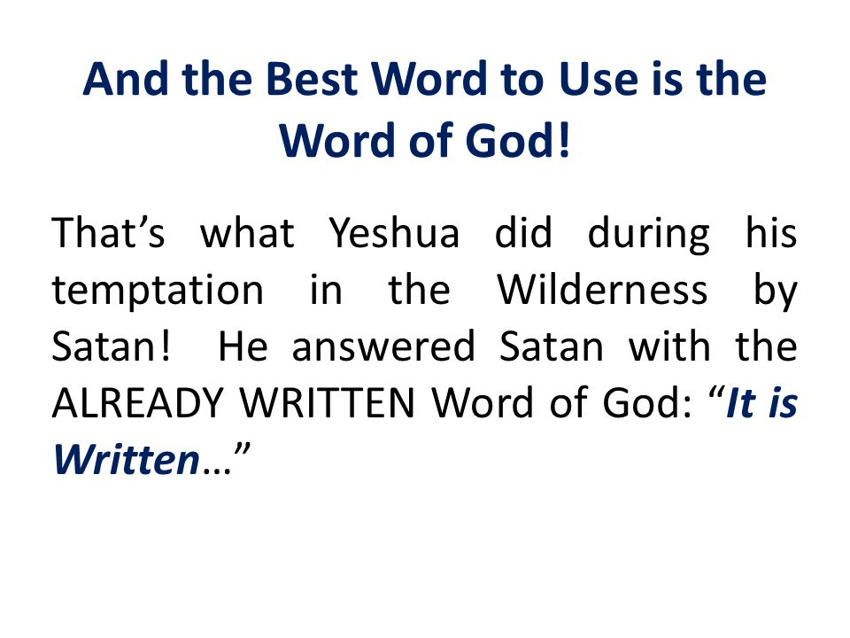 And the Best Word to Use is the Word of God!
