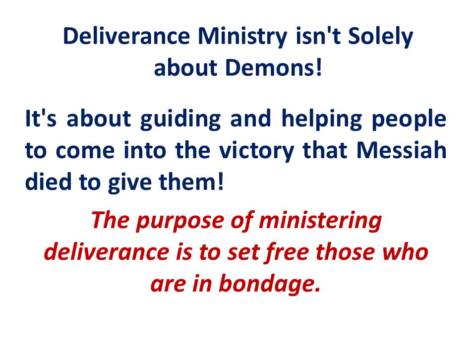 Deliverance Ministry isn t Solely about Demons!