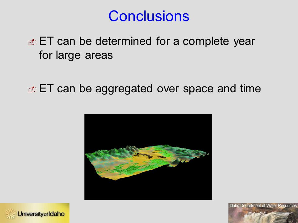 Conclusions ET can be determined for a complete year for large areas