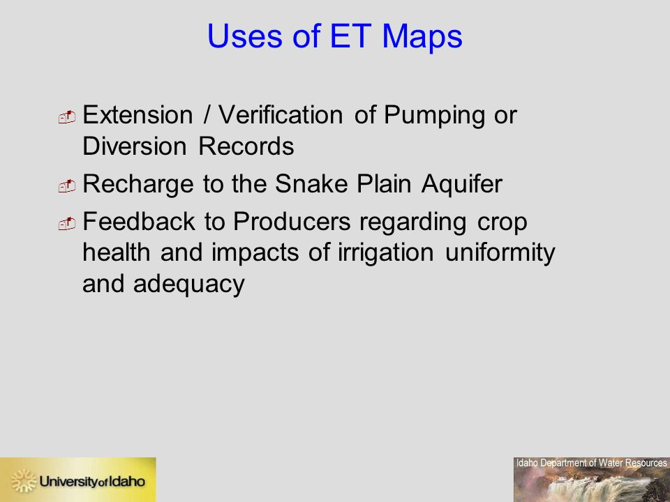 Uses of ET Maps Extension / Verification of Pumping or Diversion Records. Recharge to the Snake Plain Aquifer.