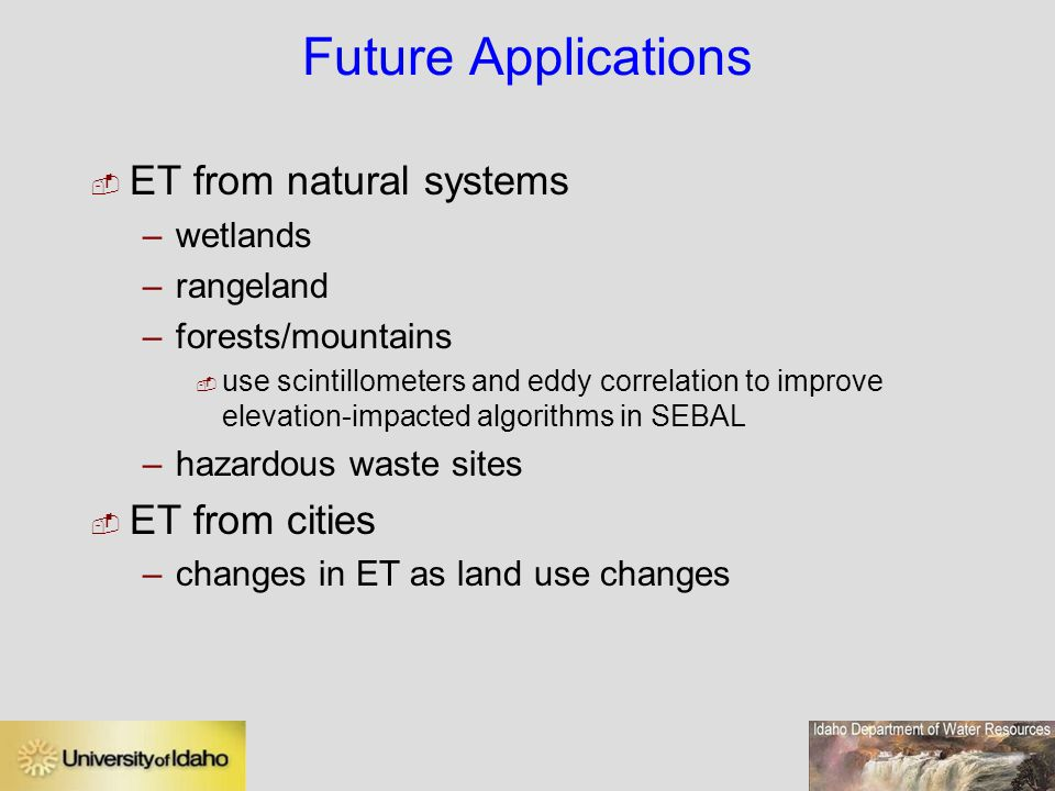 Future Applications ET from natural systems ET from cities wetlands
