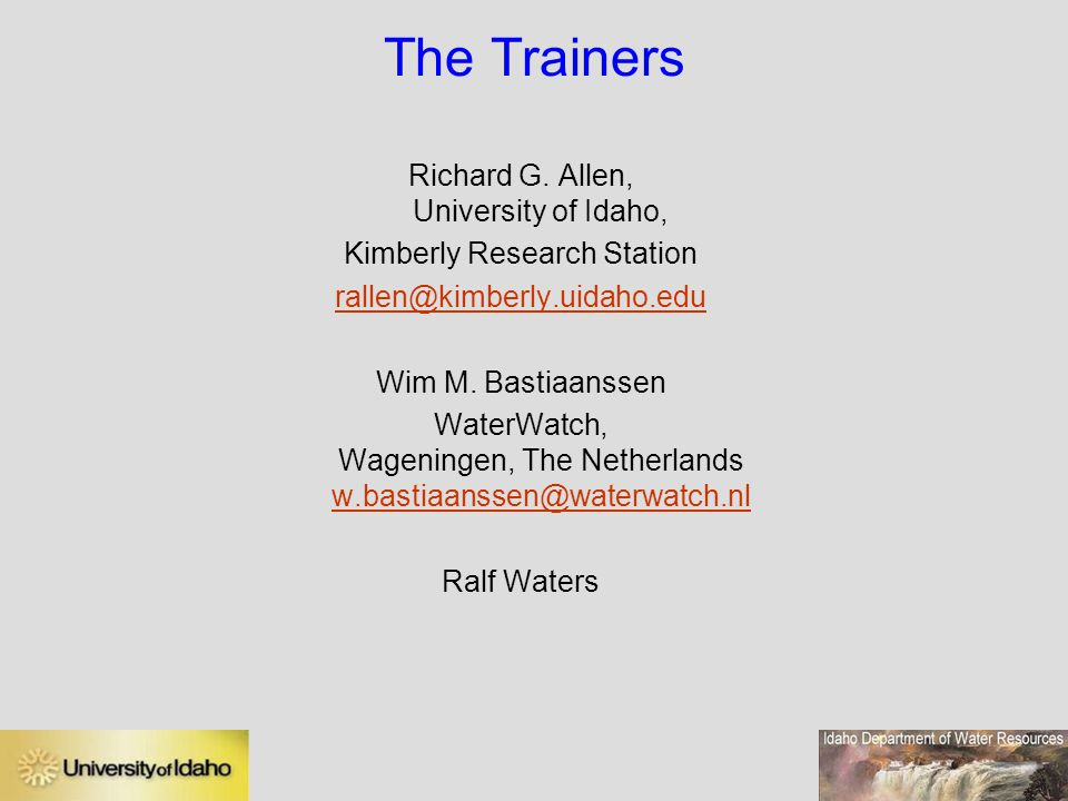 The Trainers Richard G. Allen, University of Idaho,