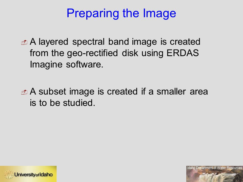 Preparing the Image A layered spectral band image is created from the geo-rectified disk using ERDAS Imagine software.