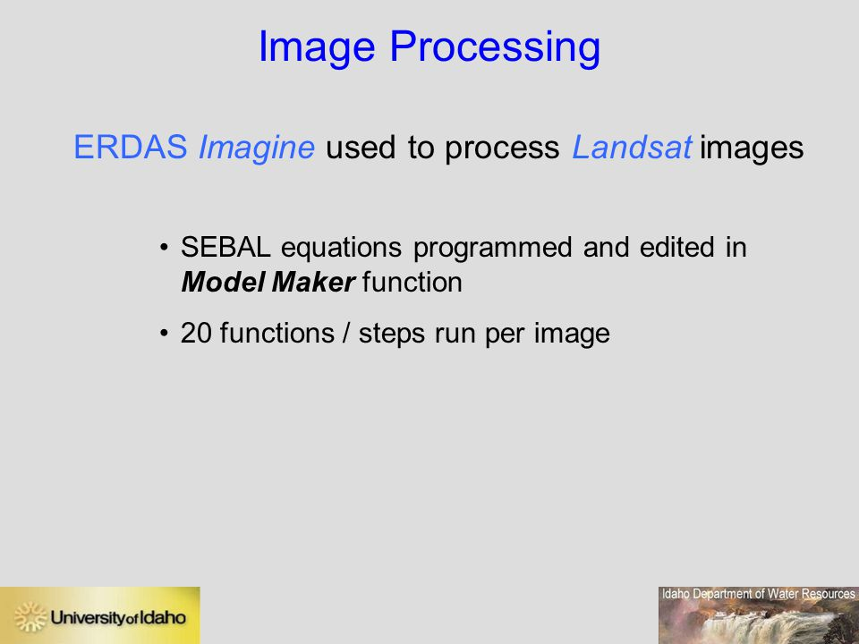 Image Processing ERDAS Imagine used to process Landsat images