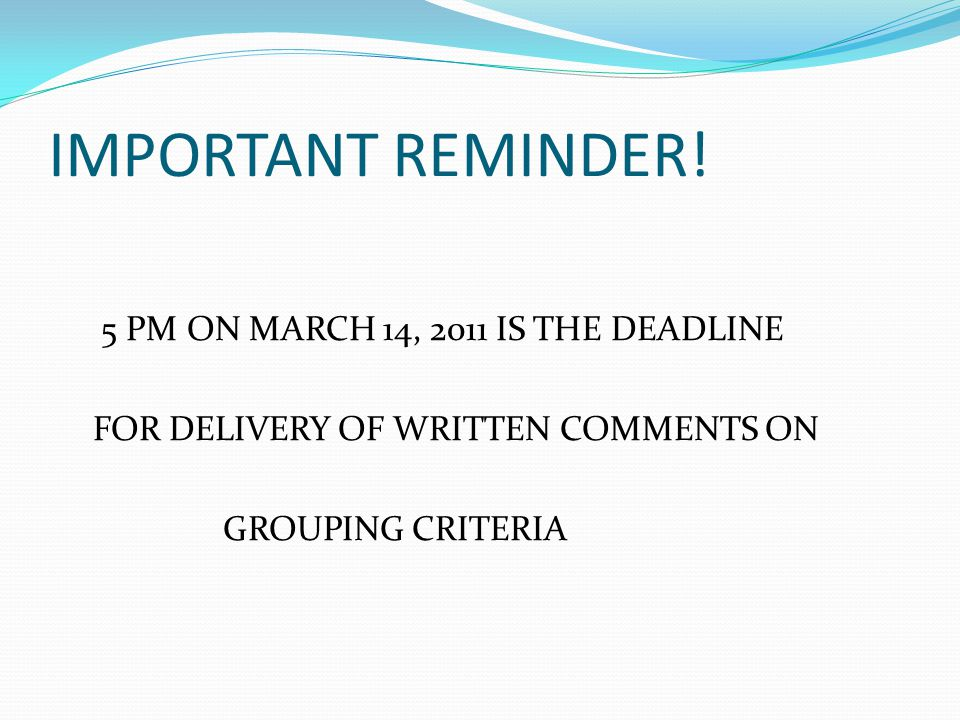 IMPORTANT REMINDER! 5 PM ON MARCH 14, 2011 IS THE DEADLINE