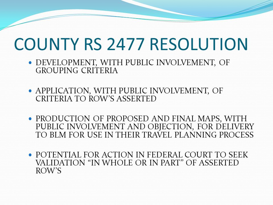 COUNTY RS 2477 RESOLUTION DEVELOPMENT, WITH PUBLIC INVOLVEMENT, OF GROUPING CRITERIA.
