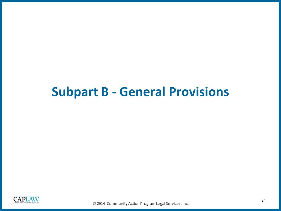 Subpart B - General Provisions