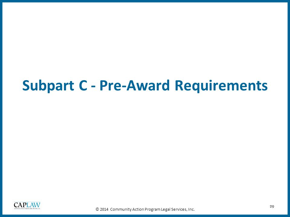 Subpart C - Pre-Award Requirements
