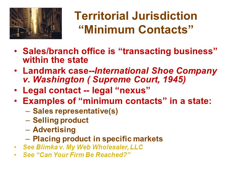 Territorial Jurisdiction Minimum Contacts