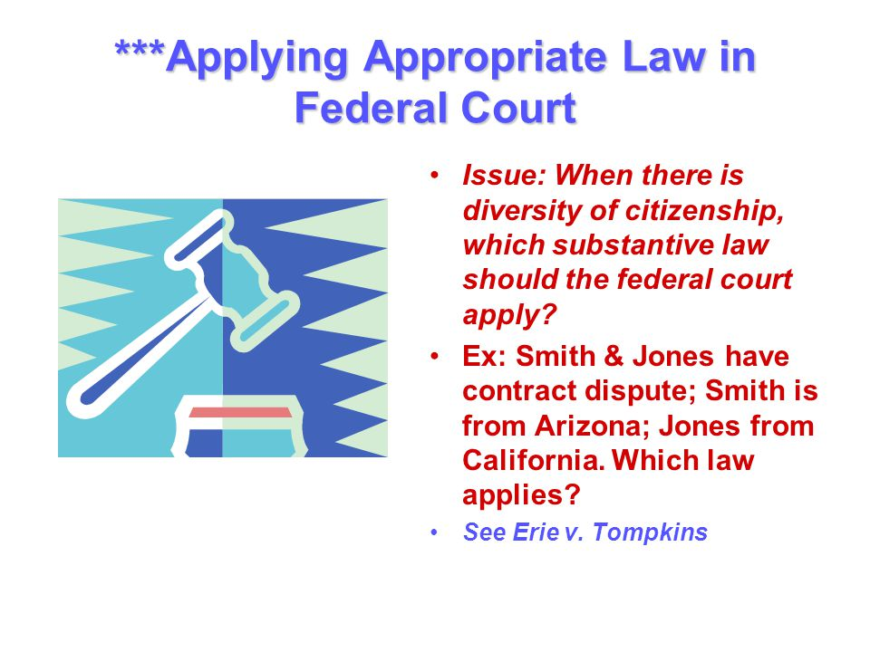 ***Applying Appropriate Law in Federal Court