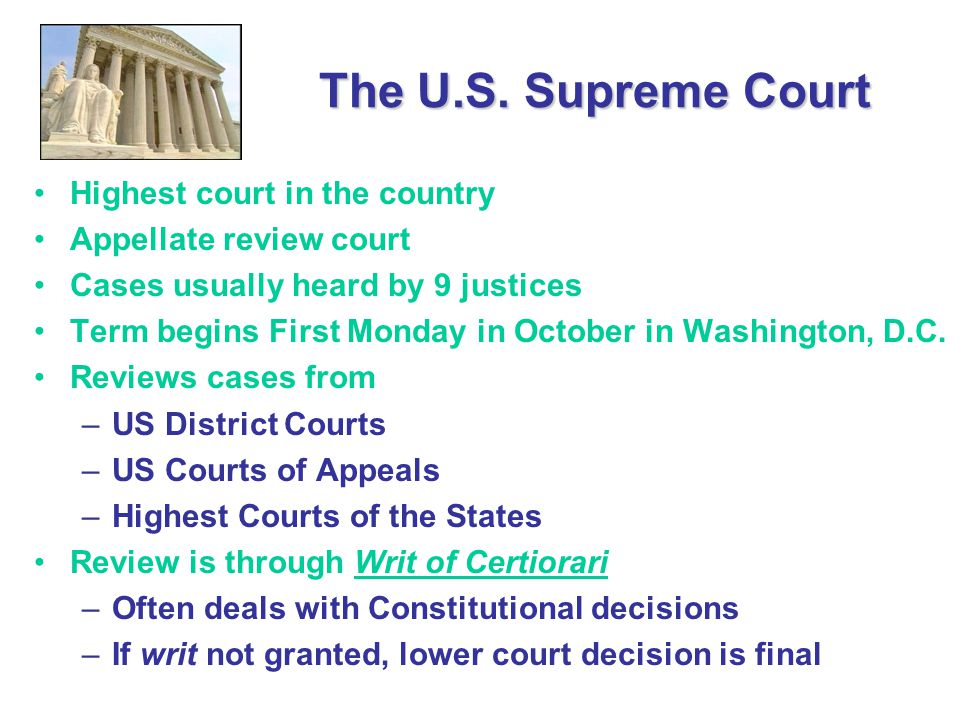 The U.S. Supreme Court Highest court in the country