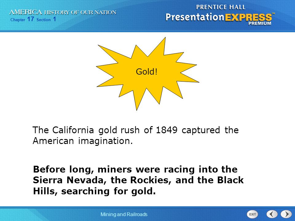 The California gold rush of 1849 captured the American imagination.