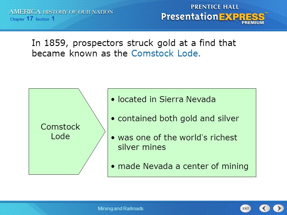 In 1859, prospectors struck gold at a find that became known as the Comstock Lode.