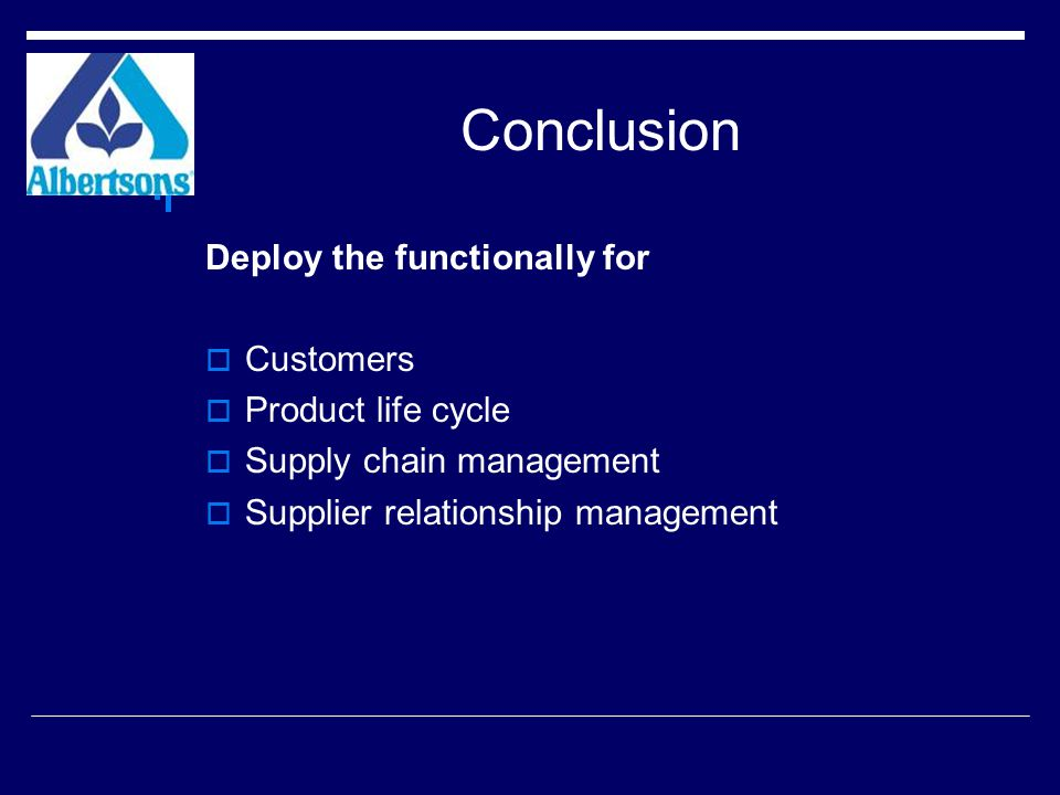 Conclusion Deploy the functionally for Customers Product life cycle
