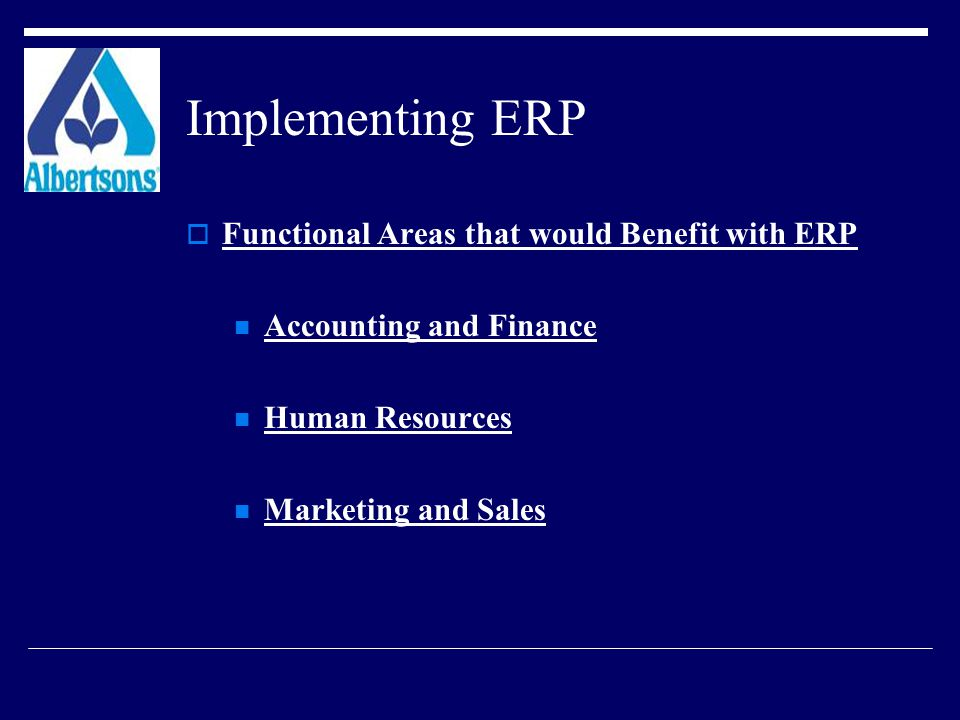 Implementing ERP Functional Areas that would Benefit with ERP