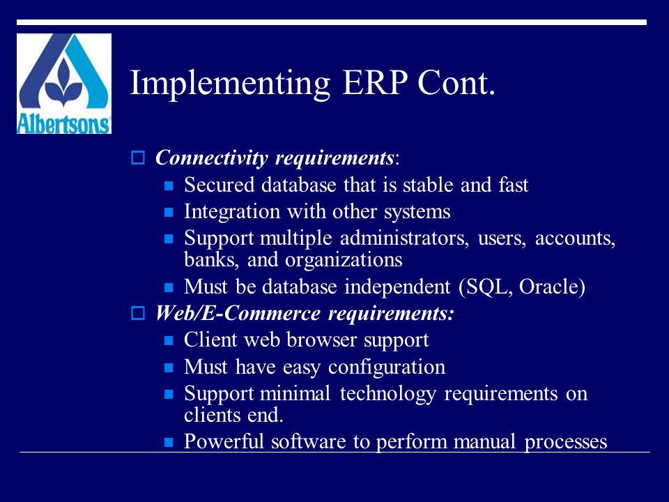 Implementing ERP Cont. Connectivity requirements: