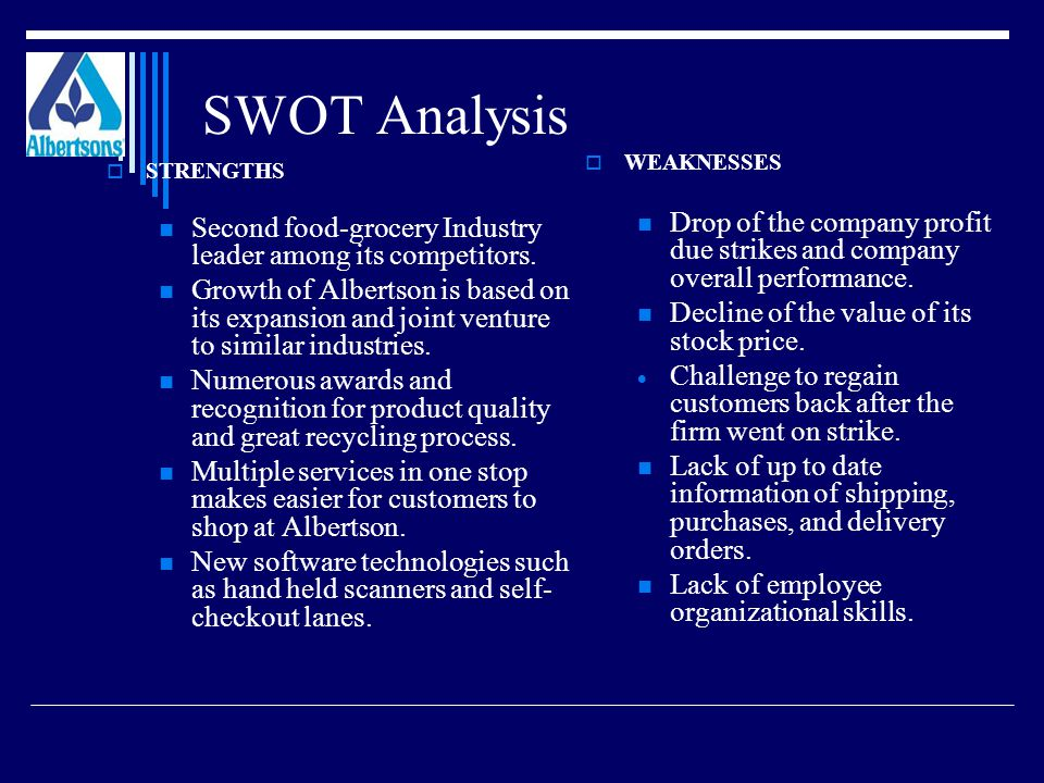 SWOT Analysis WEAKNESSES. Drop of the company profit due strikes and company overall performance. Decline of the value of its stock price.