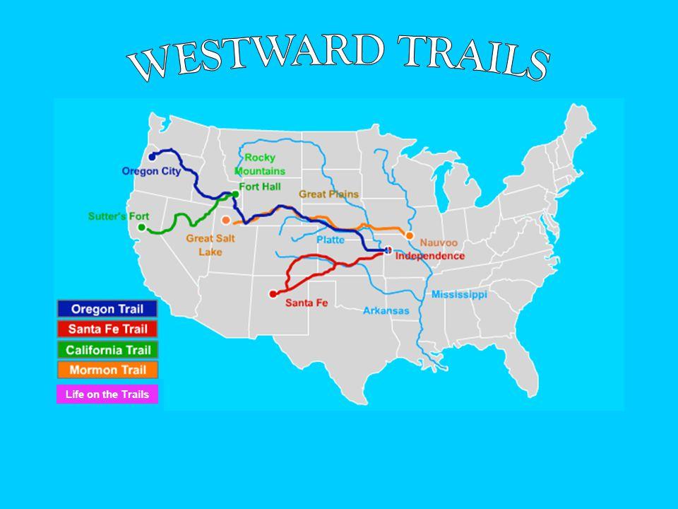 WESTWARD TRAILS Life on the Trails