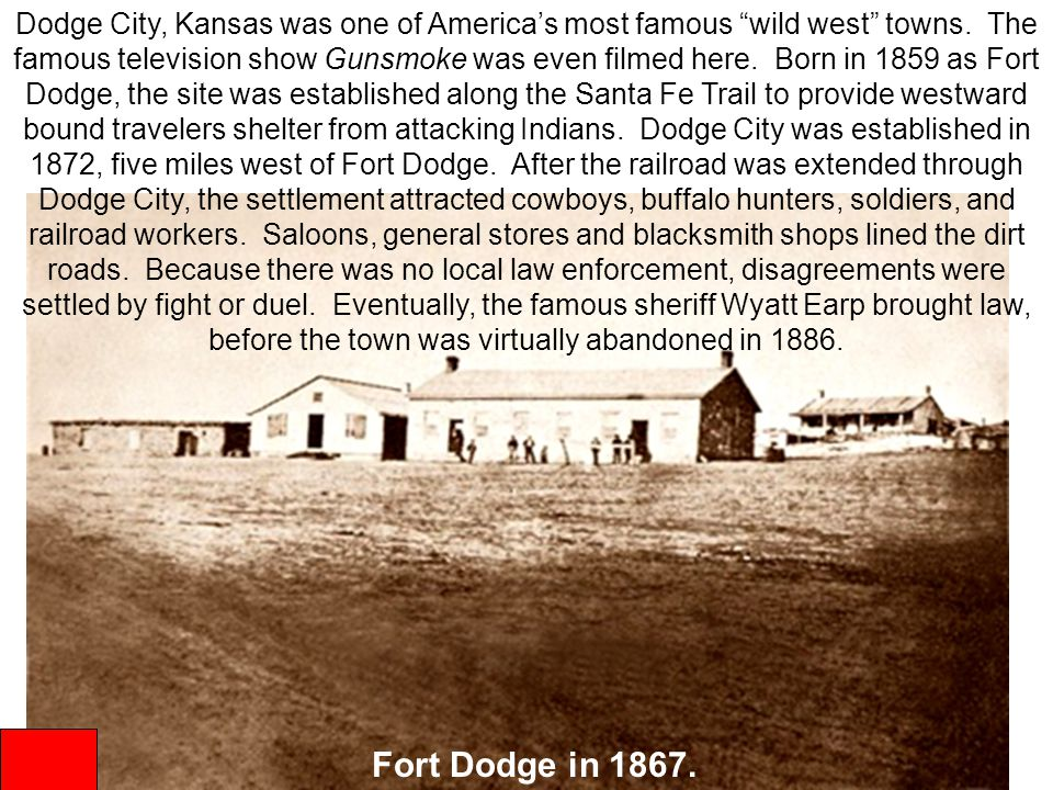 Dodge City, Kansas was one of America's most famous wild west towns