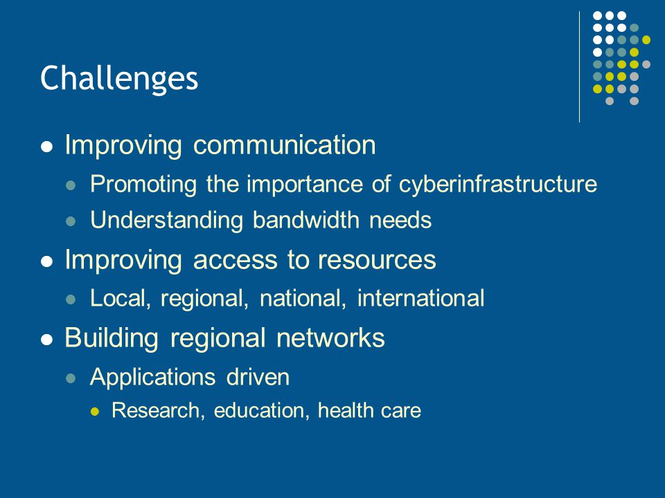 Challenges Improving communication Improving access to resources