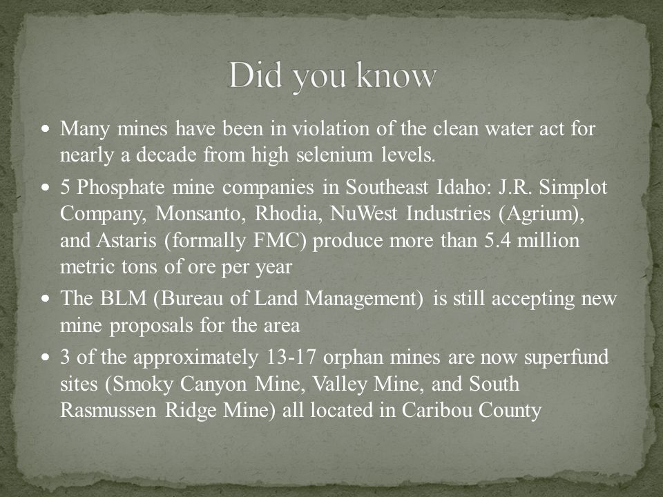 Did you know Many mines have been in violation of the clean water act for nearly a decade from high selenium levels.