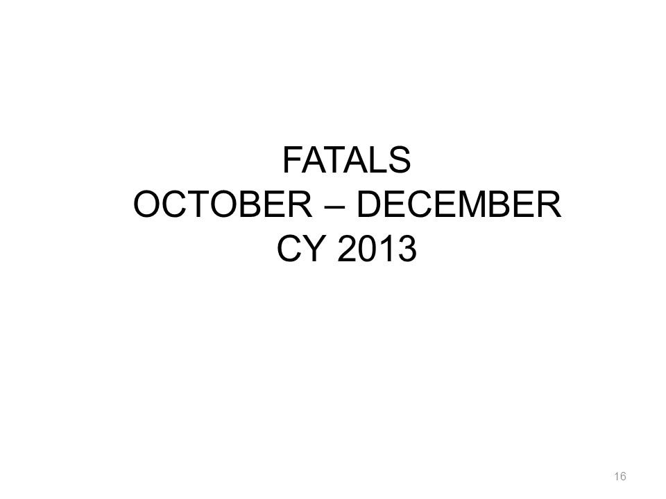 FATALS OCTOBER – DECEMBER CY 2013