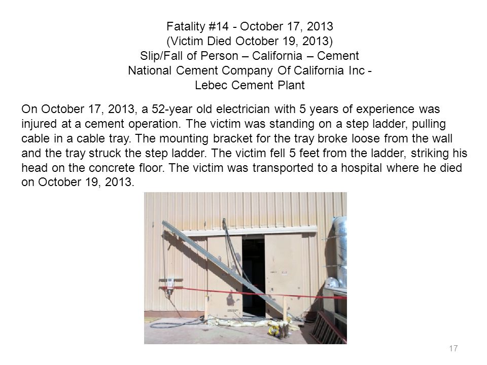Fatality #14 - October 17, 2013 (Victim Died October 19, 2013) Slip/Fall of Person – California – Cement National Cement Company Of California Inc - Lebec Cement Plant