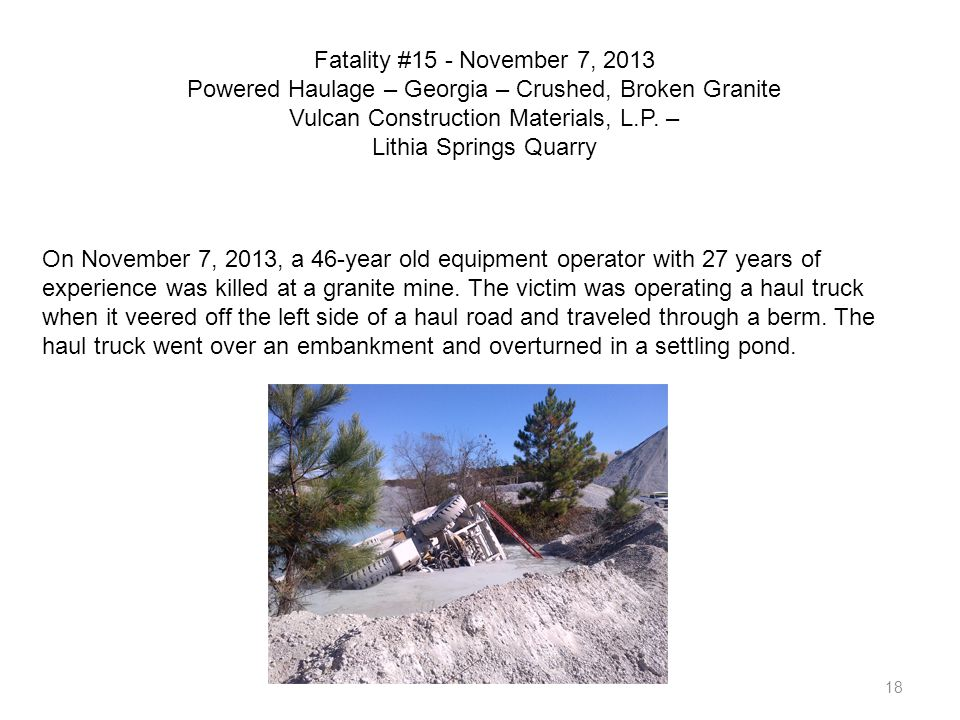 Fatality #15 - November 7, 2013 Powered Haulage – Georgia – Crushed, Broken Granite Vulcan Construction Materials, L.P. –