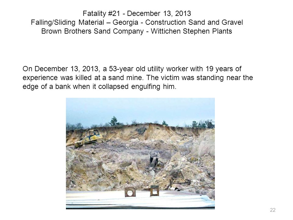 Fatality #21 - December 13, 2013 Falling/Sliding Material – Georgia - Construction Sand and Gravel Brown Brothers Sand Company - Wittichen Stephen Plants