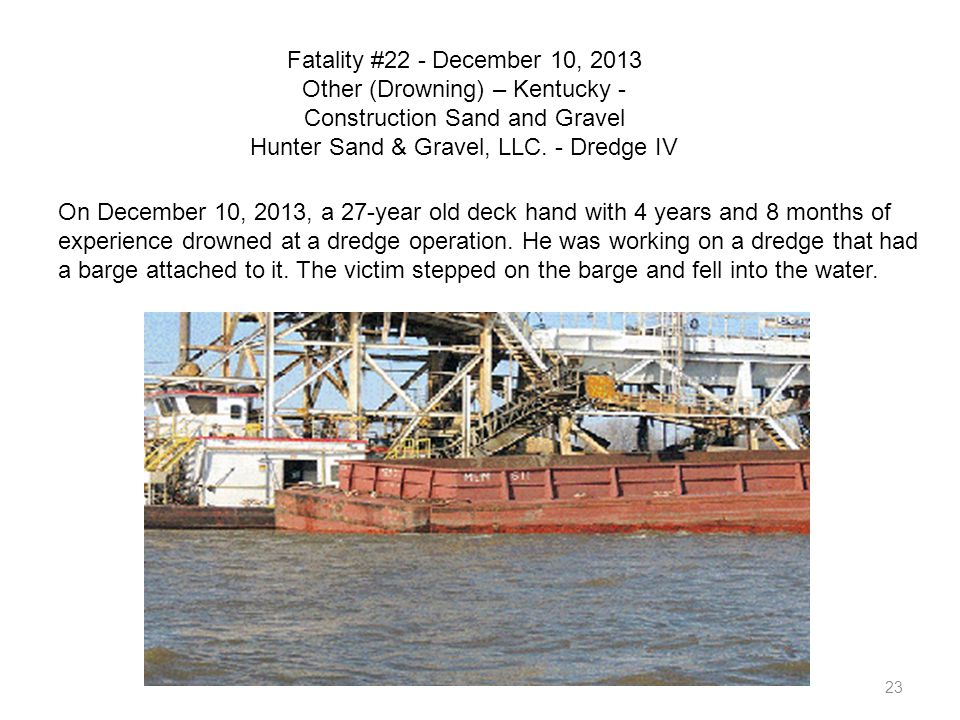 Fatality #22 - December 10, 2013 Other (Drowning) – Kentucky - Construction Sand and Gravel Hunter Sand & Gravel, LLC. - Dredge IV