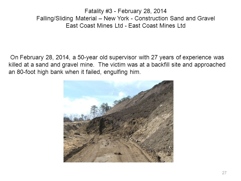 Fatality #3 - February 28, 2014 Falling/Sliding Material – New York - Construction Sand and Gravel East Coast Mines Ltd - East Coast Mines Ltd