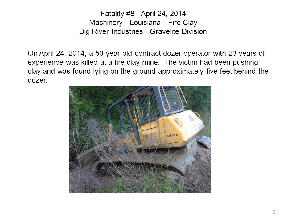 Fatality #8 - April 24, 2014 Machinery - Louisiana - Fire Clay Big River Industries - Gravelite Division