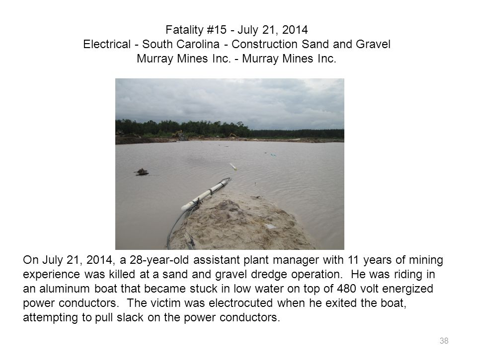 Fatality #15 - July 21, 2014 Electrical - South Carolina - Construction Sand and Gravel Murray Mines Inc. - Murray Mines Inc.