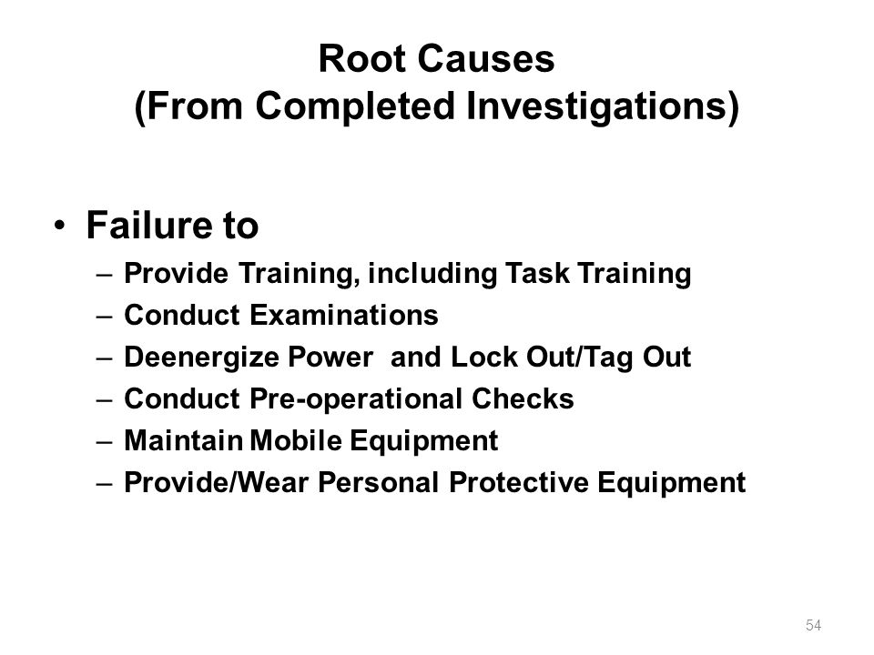 Root Causes (From Completed Investigations)