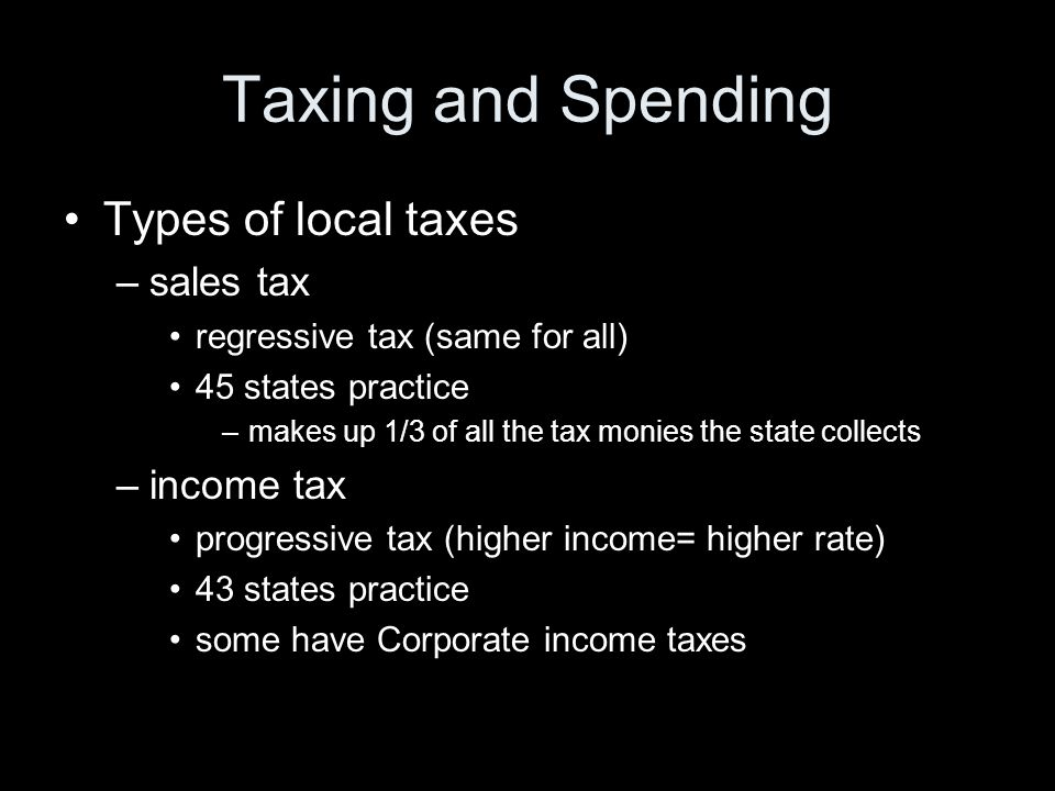 Taxing and Spending Types of local taxes sales tax income tax