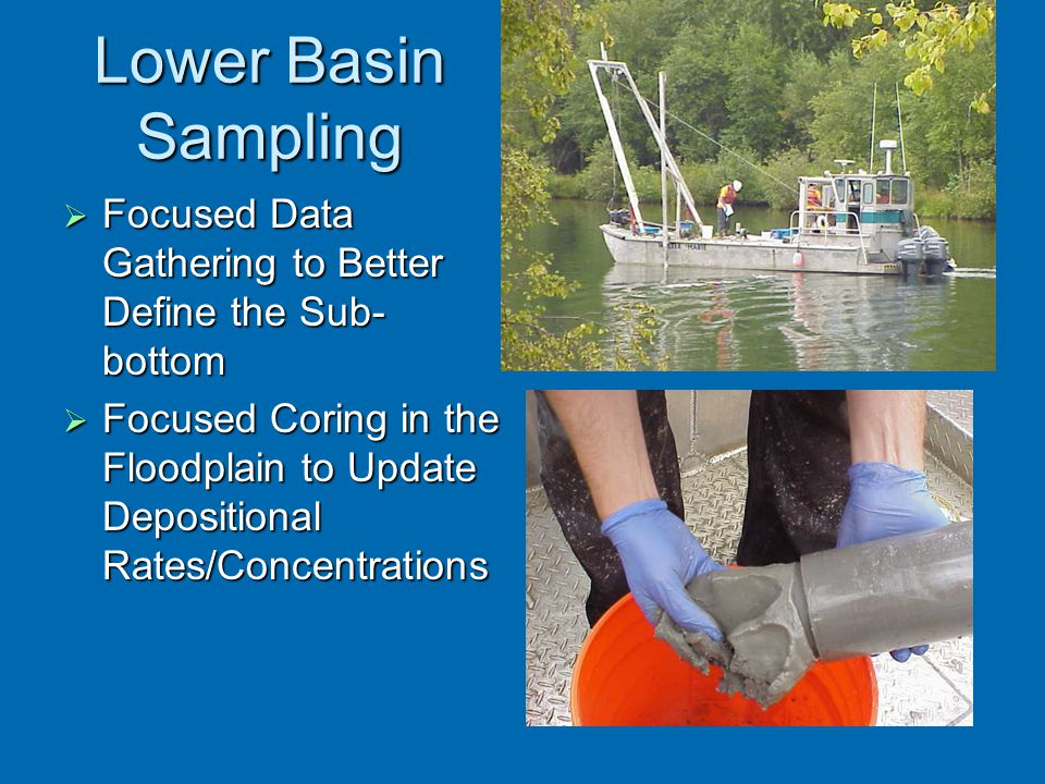 Lower Basin Sampling Focused Data Gathering to Better Define the Sub-bottom.