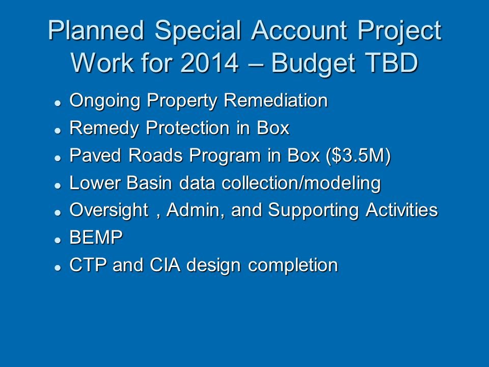 Planned Special Account Project Work for 2014 – Budget TBD