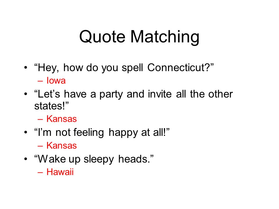 Quote Matching Hey, how do you spell Connecticut